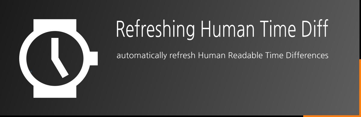 Refreshing Human Time Diff - Free WordPress Plugin